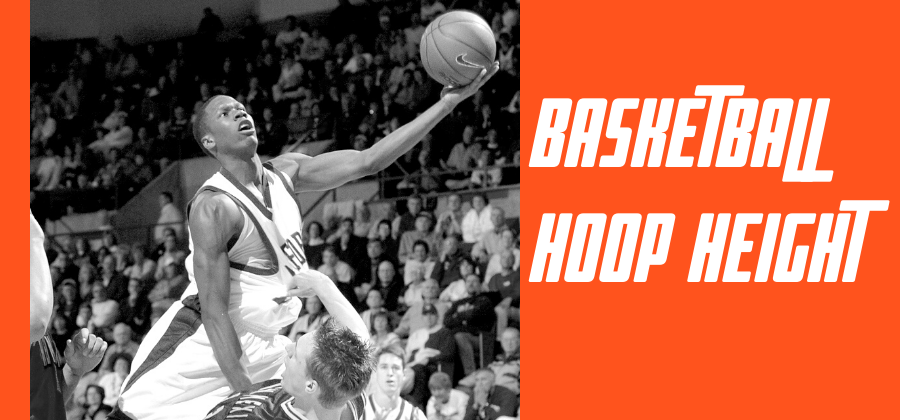 Basketball Hoop Height – Detailed Guide